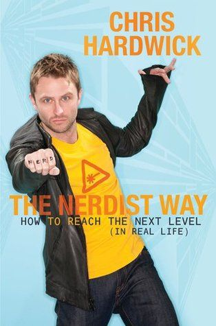 """""""The Nerdist Way: How To Reach The Next Level (In Real Life)"""" by Chris Hardwick aka @Nerdiston Twitter ... #LibraryLoans"""