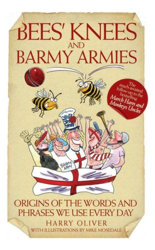 """Bees Knees and Barmy Armies"" av Harry Oliver"