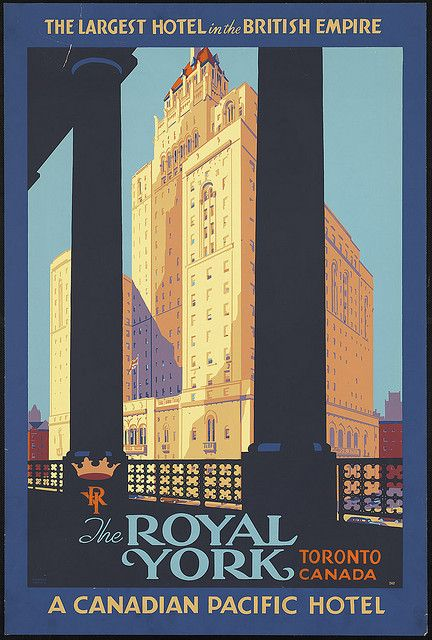 The Royal York. Toronto Canada by Boston Public Library, via Flickr || Vintage travel posters have some interesting color schemes