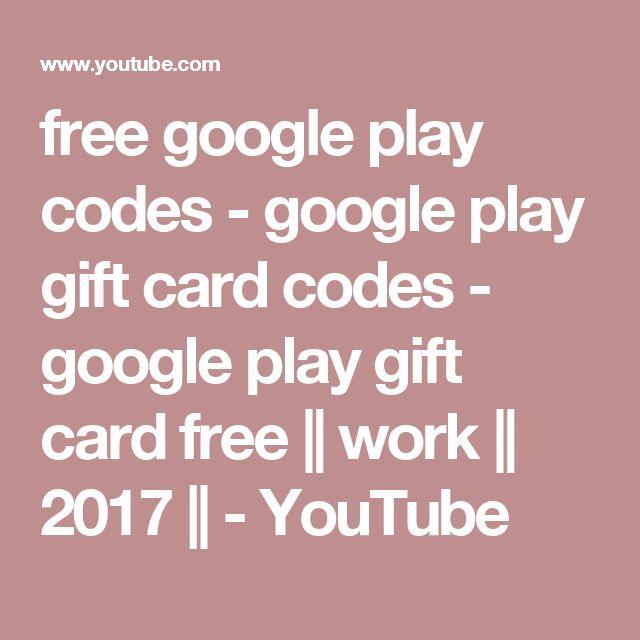 free google play codes - google play gift card codes - google play gift card free || work || 2017 || - YouTube