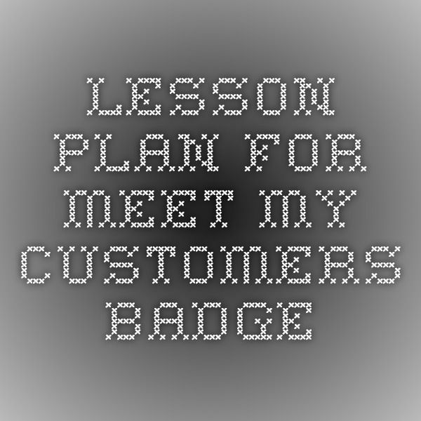 Lesson plan for Meet my Customers badge