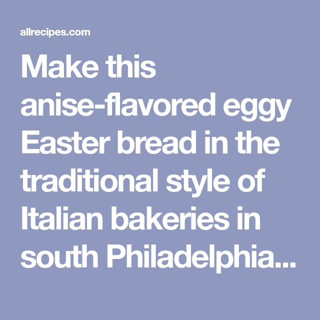 Make this anise-flavored eggy Easter bread in the traditional style of Italian bakeries in south Philadelphia. Formed into a twist, and sprinkled with colored nonpareils, it will be a new favorite.