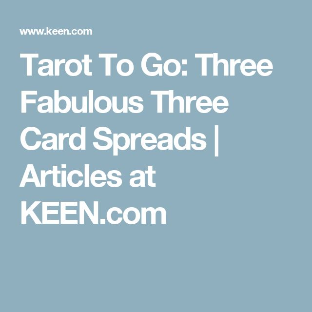 Tarot To Go: Three Fabulous Three Card Spreads | Articles at KEEN.com