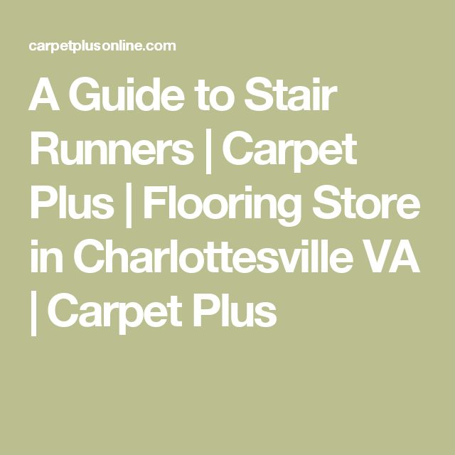 A Guide to Stair Runners | Carpet Plus | Flooring Store in Charlottesville VA | Carpet Plus