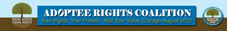 Adoptee Rights Coalition - the Fight to obtain our Original Birth Certificates