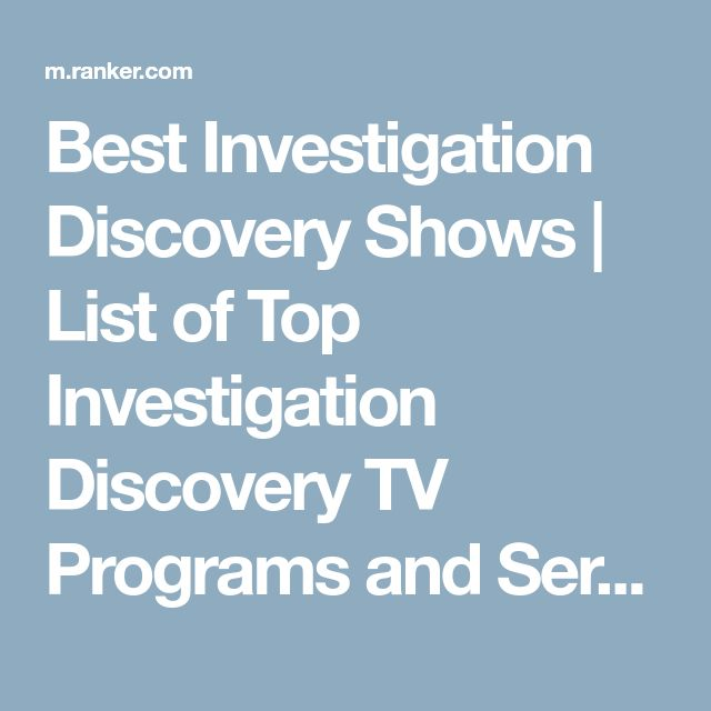 Best Investigation Discovery Shows | List of Top Investigation Discovery TV Programs and Series