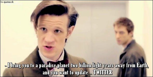 TV Quotes: Doctor Who - Quote - Updating Twitter