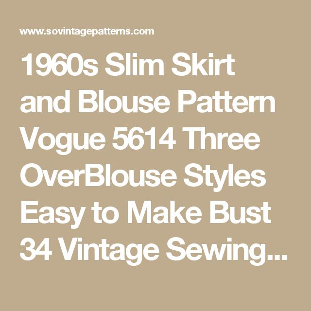 1960s Slim Skirt and Blouse Pattern Vogue 5614 Three OverBlouse Styles Easy to Make Bust 34 Vintage Sewing Pattern FACTORY FOLDED