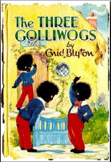 "three-gollies... The ""Golliwogg"" (later ""Golliwog"", ""golly doll"") was a character in children's books in the late 19th century and depicted as a type of rag doll. It was reproduced, both by commercial and hobby toy-makers as a children's toy called the ""golliwog"", and had great popularity in North America, the UK, Europe and Australia, into the 1960s. The doll has been described as ""the least known of the major anti-Black caricatures in the US""."