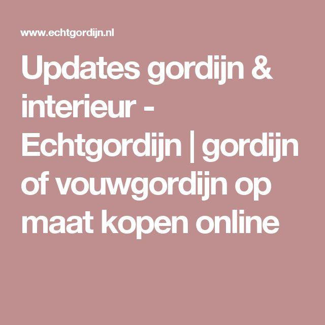 Updates gordijn & interieur - Echtgordijn   gordijn of vouwgordijn op maat kopen online
