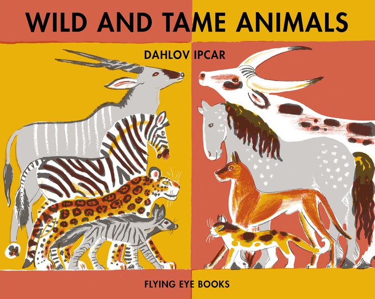Flying Eye Books | Wild and Tame Animals by Dahlov Ipcar