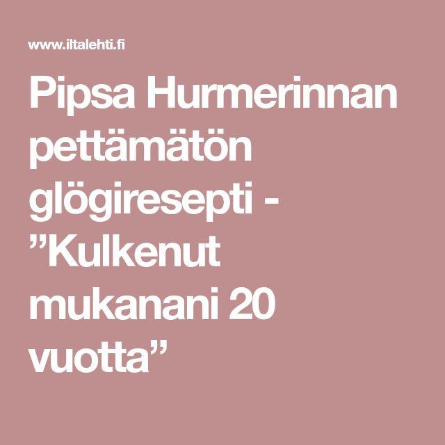 """Pipsa Hurmerinnan pettämätön glögiresepti - """"Kulkenut mukanani 20 vuotta"""""""