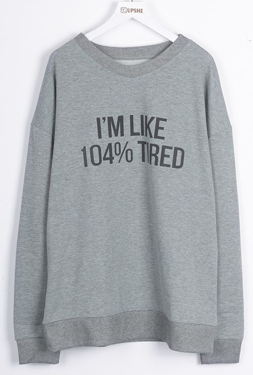 "Try it-$18.99 with free shipping&easy return! Babe! Take a rest and melt away with this ""I'm like 104% tired"" piece! It gonna be your fave for everyday casual look! Get it at Cupshe.com"