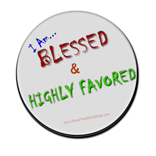 i am blessed and highly favored quotes - photo #9
