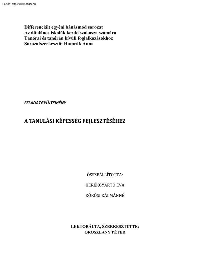 Kerékgyártó-Kórósi - Feladatgyűjtemény a tanulási képesség fejlesztéséhez | doksi.hu