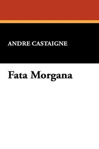 Fata Morgana, by Andre Castaigne (Paperback)