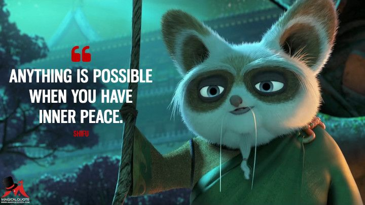Anything Is Possible When You Have Inner Peace Magicalquote Kung Fu Panda Quotes Kung Fu Panda Inspirational Quotes Disney