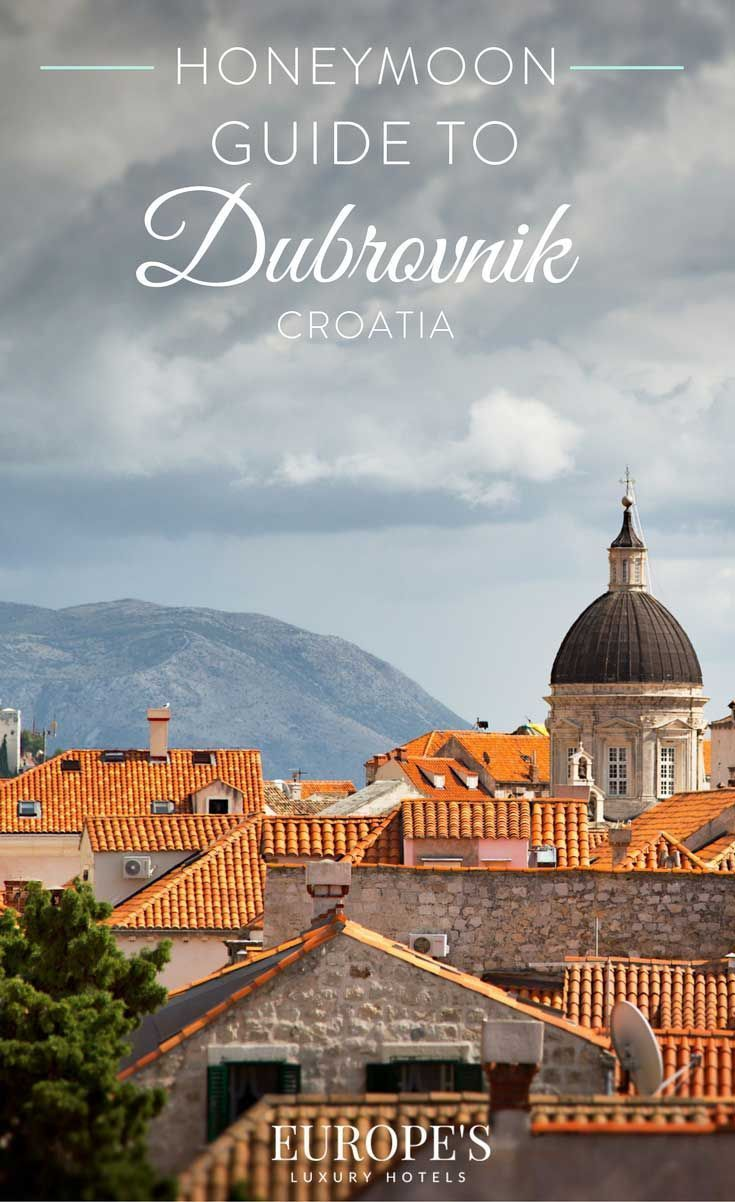Dubrovnik Croatia Planning A Trip To Croatia With Your Loved One Check Out Our Luxury Honeymoon Guide Which Has Informa Croatia Croatia Travel Europe Travel