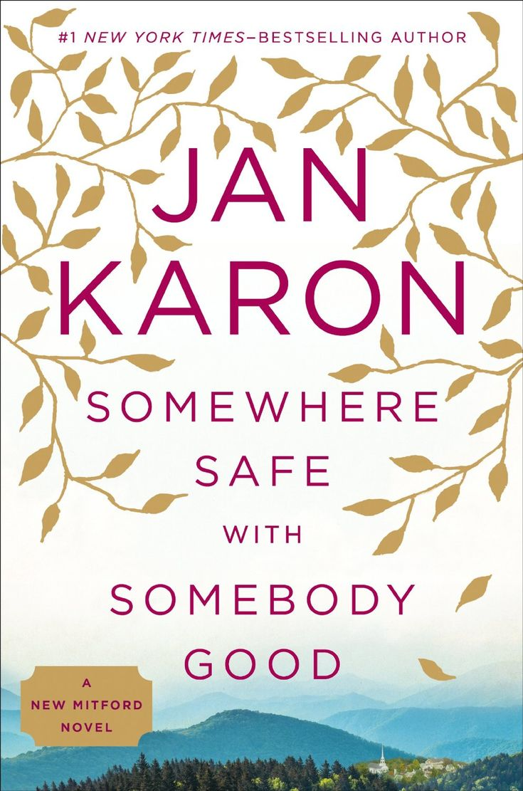 Amazon.com: Somewhere Safe with Somebody Good: The New Mitford Novel eBook: Jan Karon: Kindle Store