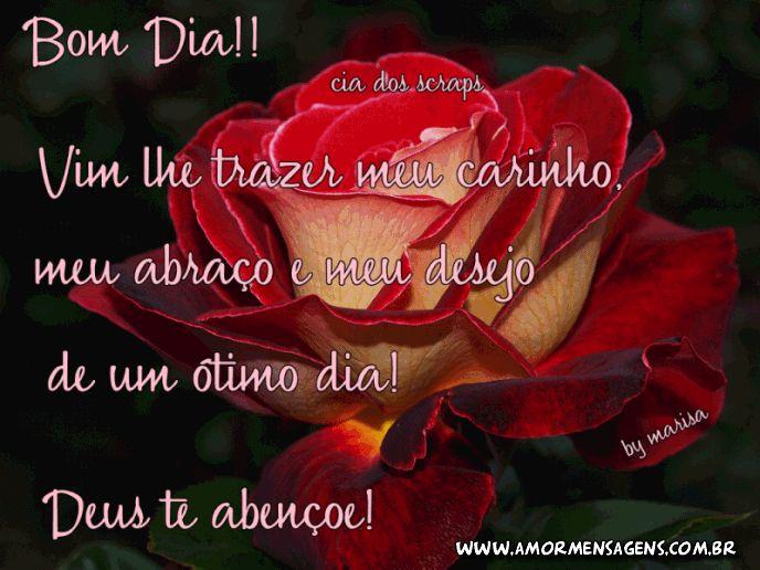 Bom Dia!! Vim lhe trazer meu carinho, meu abraço e meu desejo de um ótimo dia! Deus te abençoe!