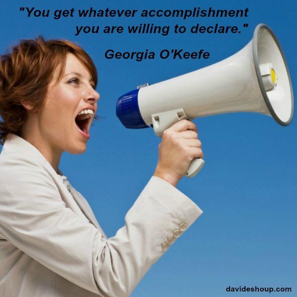 Inspirational Quotes   Georgia O'Keefe #inspiration #davidshoup #quotes #georgiaokeefe #declareyourgoals