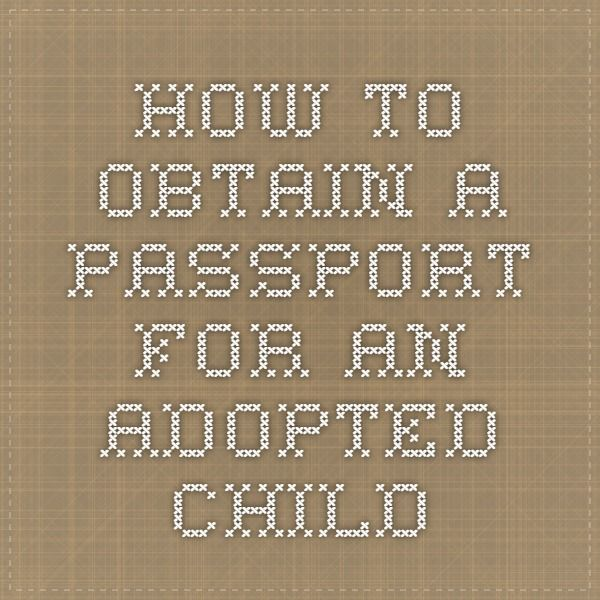 How to obtain a passport for an adopted child