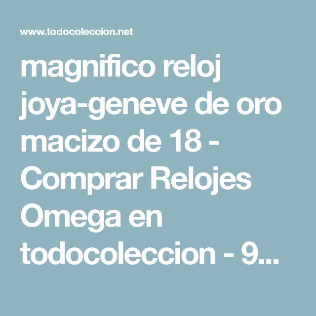 magnifico reloj joya-geneve de oro macizo de 18 - Comprar Relojes Omega en todocoleccion - 95634147