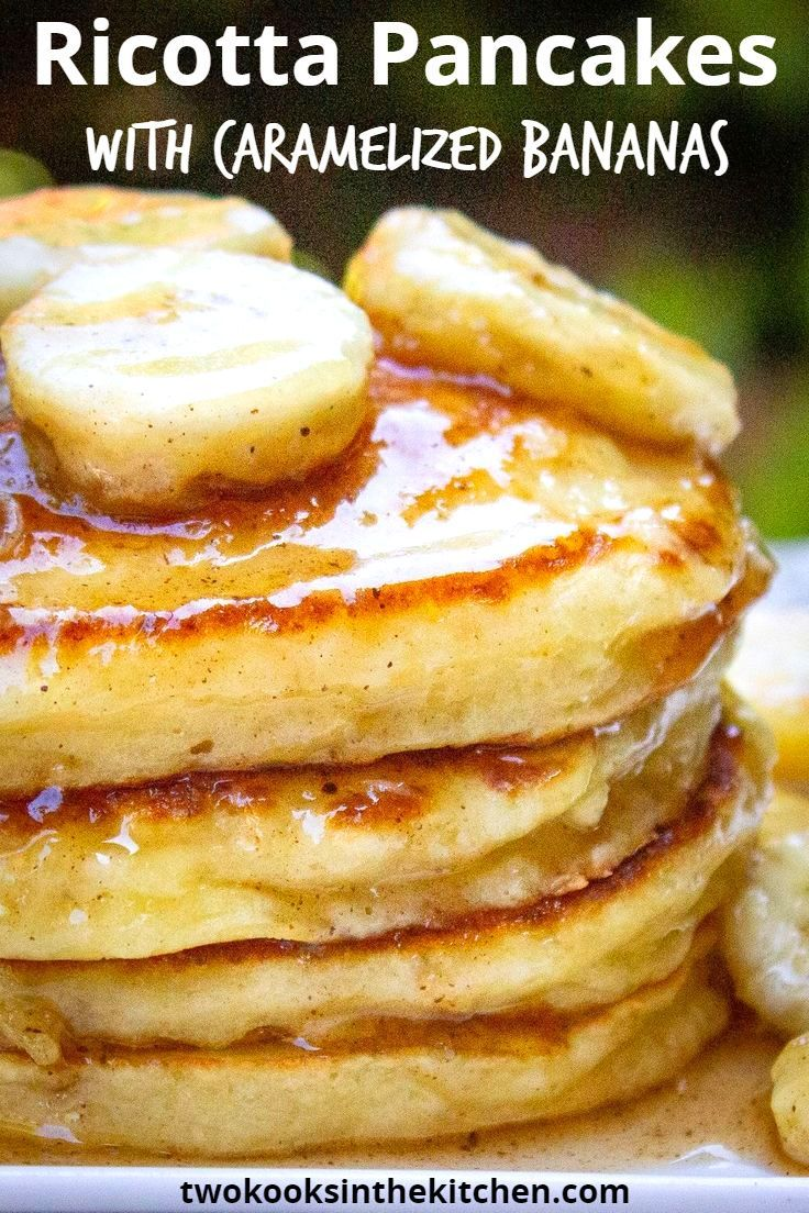 Ricotta Pancake Recipe With Caramelized Bananas Two Kooks In The Kitchen Recipe In 2020 Ricotta Pancakes Recipes Ricotta Pancakes Caramelized Bananas