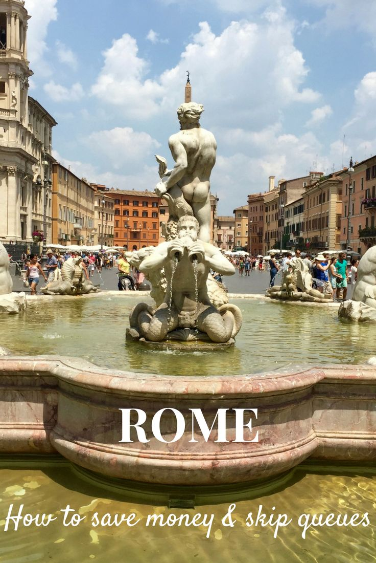 8 ways to save money and skip the queues in Rome #acrosslandsea