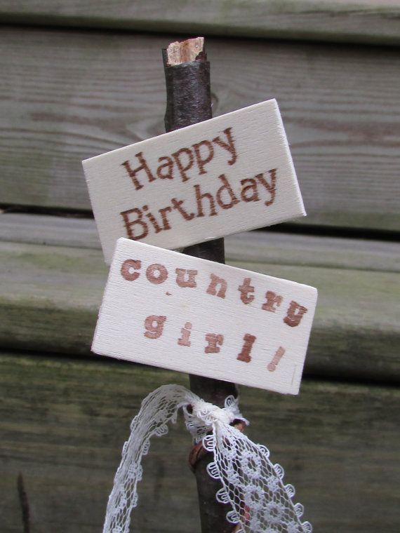 Check out this item in my Etsy shop https://www.etsy.com/listing/251988410/happy-birthday-country-girl-cake-topper