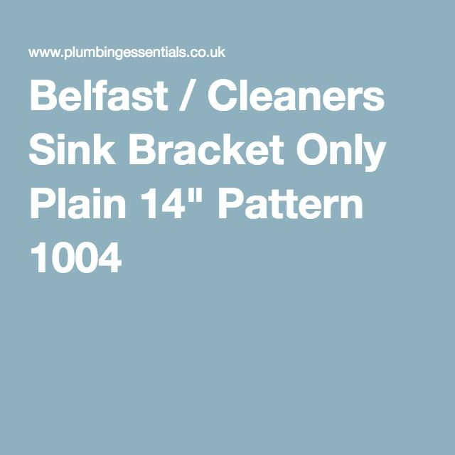 "NEED TO USE WITH LEGS? Belfast / Cleaners Sink Bracket Only Plain 14"" Pattern 1004"