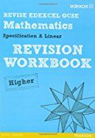 Revise Edexcel GCSE Mathematics Spec A Higher Revision Workbook (REVISE Edexcel GCSE Maths 2010)