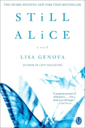 """""""Still Alice is a compelling debut novel about a 50-year-old woman's sudden descent into early onset Alzheimer's disease, written by first-time author Lisa Genova, who holds a Ph. D in neuroscience from Harvard University."""""""