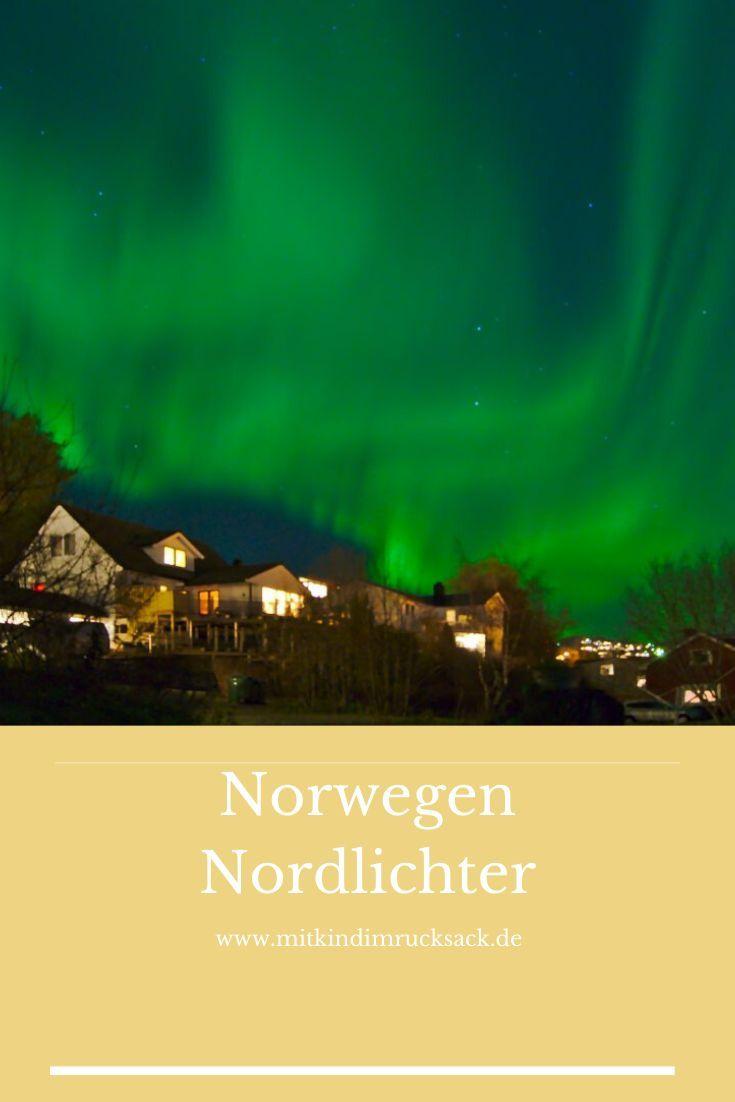 Polarlichter In Norwegen Mit Kind Im Rucksack In 2020 Norwegen Norwegen Reisen Urlaub Im Winter