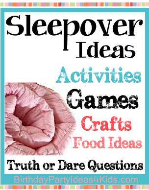 Sleepover and Slumber Party Ideas, Games, Activities, Crafts, Food Ideas, Invitation Ideas and more! FREE Truth or Dare questions and dares to print out. #sleepover #games #girls #slumberparty http://www.birthdaypartyideas4kids.com/sleepover.htm