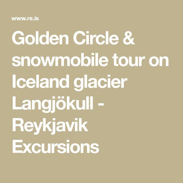 Golden Circle & snowmobile tour on Iceland glacier Langjökull - Reykjavik Excursions