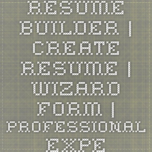 resume builder create resume wizard form professional experience