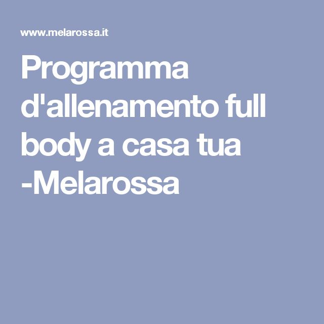 Programma d'allenamento full body a casa tua -Melarossa