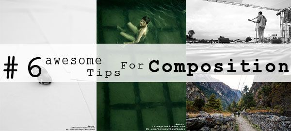 6 awesome tips to improve your composition in photography
