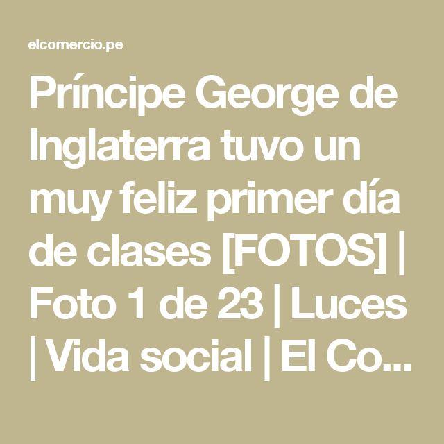 Príncipe George de Inglaterra tuvo un muy feliz primer día de clases [FOTOS] | Foto 1 de 23 | Luces | Vida social | El Comercio Perú