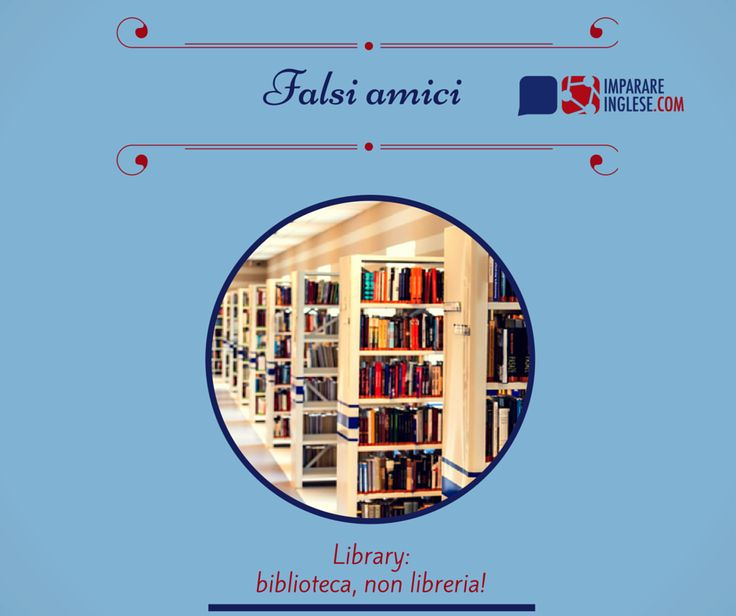 Impariamo un falso amico in lingua inglese: scopriamo il vero significato di 'library'