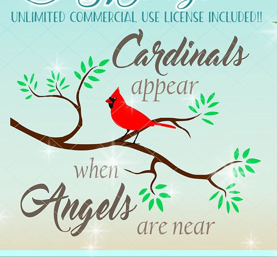 Cardinals Appear When Angels Are Near Memorial Quote Svg Files Etsy This Is Us Quotes Quote Svg Files Svg Quotes