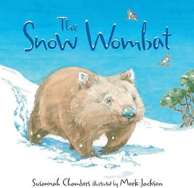The Snow Wombat - shortlisted for the 2017 CBCA Picture Book of the Year: Early Childhood