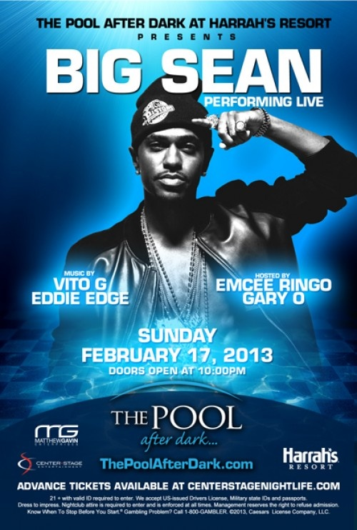 Big Sean performs LIVE at The Pool After Dark Sunday February 17th!! Music by DJ Vito G & DJ Eddie Edge Hosted by Emcee Ringo & Gary O Get your Tickets NOW!!! http://guestflo.com/event.php?EventID=1715_link=260