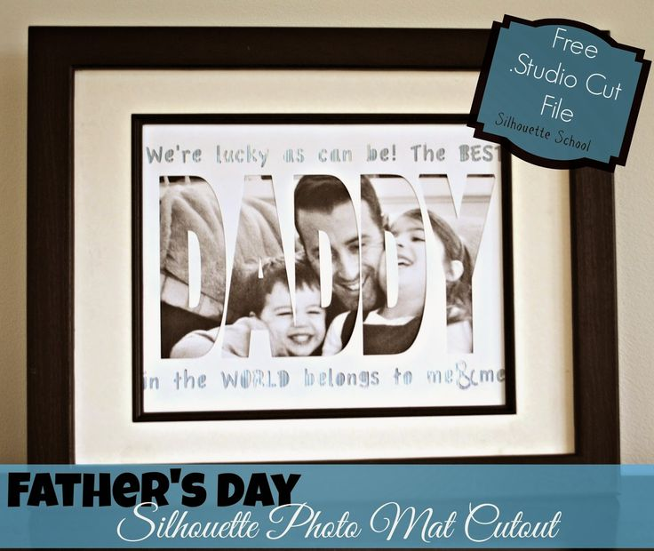 Silhouette School: Father's Day Photo Mat Cutout (Free Silhouette .Studio Cut File)