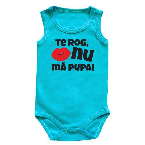 Body pentru bebe cu mesajul: Te rog nu ma pupa si imaginea unor buze. Pentru…