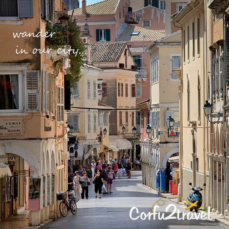 Wander in our city! More at corfu2travel.com! #corfuisland #vacationingreece #greekislands