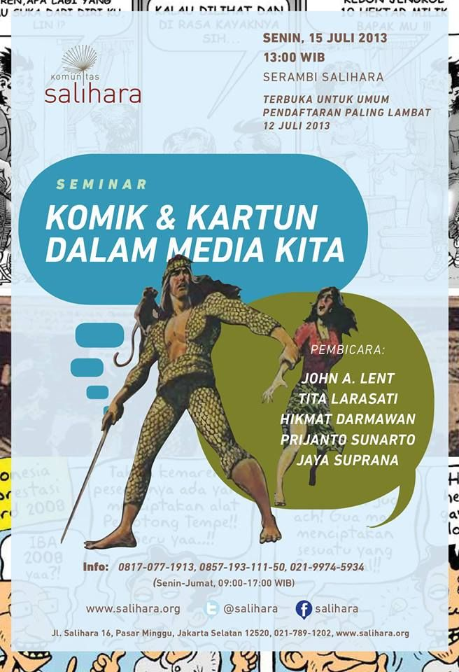 "Seminar ""Komik dan Kartun dalam Media Kita"" dengan pembicara John A. Lent, Tita Larasati, Hikmat Darmawan, Prijanto Sunarto dan Jaya Suprana akan berlangsung di Serambi Salihara, Senin, 15 Juli 2013, 13:00 WIB - See more at: http://www.acaraapa.com/event/1229_seminar_komik_dan_kartun_dalam_media_kita#sthash.aEsCy4gJ.dpuf"