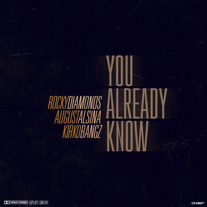 Rocky Diamonds – You Already Know (Feat. Kirko Bangz & August Alsina)