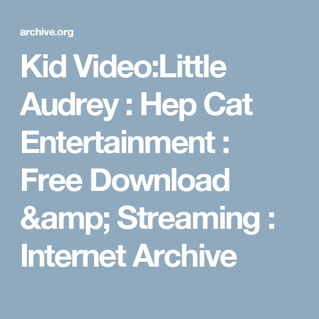 Kid Video:Little Audrey : Hep Cat Entertainment : Free Download & Streaming : Internet Archive